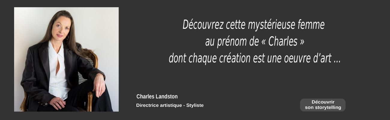 Charles Landston Directrice artistique styliste