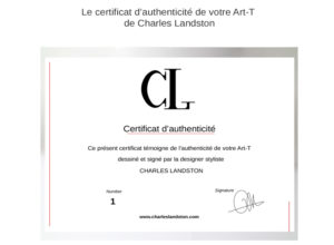 Le Art-T, le t-shirt qui se distingue par son Art ! Certificat d'authenticité d e Charles Landston